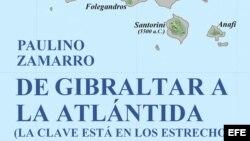 """El libro """"Del Estrecho de Gibraltar a la Atlántida. La clave está en los estrechos"""", de Pablo Zamarro."""