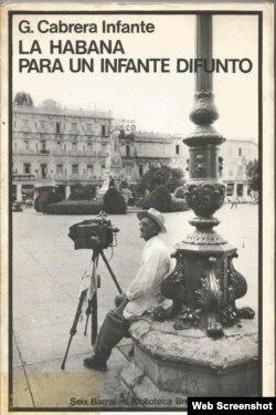"""""""La Habana para un infante difunto"""", Guillermo Cabrera Infante."""