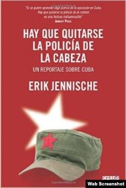"""Portada del libro """"Hay que quitarse la policía de la cabeza"""", del periodista sueco Erik Jennische."""