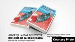 """""""Biología de la democracia"""" de Alberto Lamar Schweywer."""