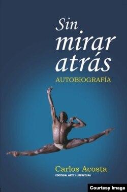 La edición cubana de Sin mirar atrás es la primera que se realiza en español de la autobiografía. El texto fue publicado por primera vez en octubre de 2007 con el título No Way Home: A Cuban Dancer`s Story, por la editorial Harper Collins en el Reino Unid