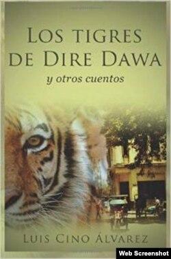 """""""Los tigres de Dire Dawa"""", de Luis Cino (portada)."""
