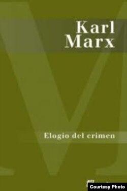 Elogio del Crimen, de Karl Marx
