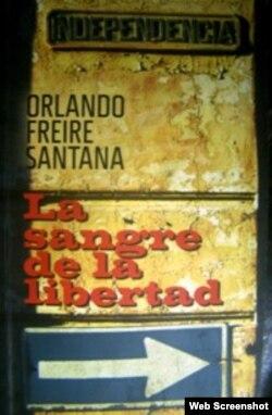 La sangre de la libertad, libro de Orlando Freire S. (Portada).