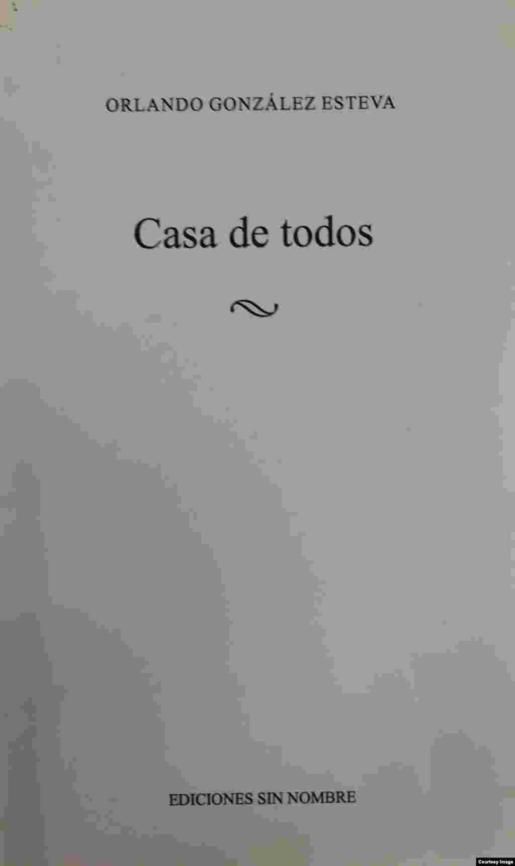 """""""Casa de todos"""", Orlando González Esteva. Ediciones sin nombre."""