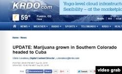 El reportaje de KRDO Canal 13 afirma que el destino final de la marihuana trasegada de Colorado a la Florida era Cuba.