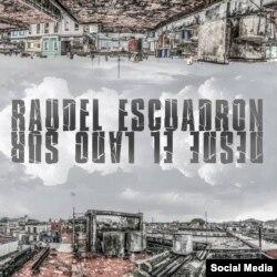 Cover del disco Desde el lado Sur, de Raudel Collazo SQuadrón Patriota.