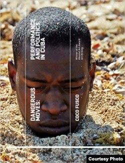 """Libro de Coco Fusco """"Movidas peligrosas: políticas y performance en Cuba"""". Tate Publishing, 2015."""