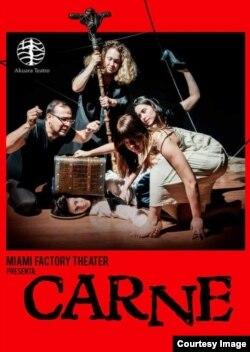 """Cartel de """"Carne"""". Se estrena en Miami el 8 de abril, en la sala Akuara Teatro."""